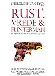 2004 Rust, vrede en Flinterman